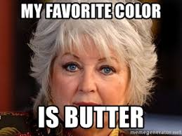 Paula Deen Butter Meme - my favorite color is butter paula deen stare meme generator