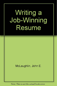 writing a winning resume writing a job winning resume john e mclaughlin 9780671768676 writing a job winning resume john e mclaughlin 9780671768676 amazon com books