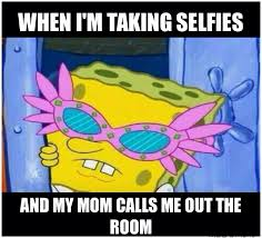Memes Funny Spongebob - selfie funny meme turn down for what spongebob library decor