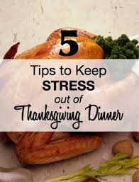 5 tips to keep stress out of thanksgiving a stress free