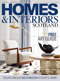 homes u0026 interiors scotland scotland u0027s biggest selling home magazine
