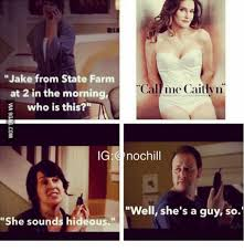 Jake From State Farm Meme - jake from state farm call me caitlyn at 2 in the morning e who is