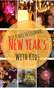 new year s with the best places to celebrate kid friendly