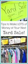 best 25 yard sales ideas on pinterest yard sales near me how to have a wildly successful yard sale i made 1200 at my last