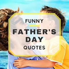 funny thanksgiving day quotes 20 funny father u0027s day quotes