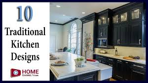 traditional kitchen designs you may like home channel tv youtube