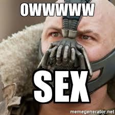 Bane Meme Generator - owwwww sex bane meme generator
