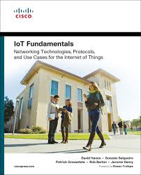 iot fundamentals networking technologies protocols and use