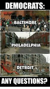 Detroit Meme - democrats baltimore philadelphia detroit canton any questions