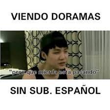 Funny Memes Espaã Ol - 93 best chistes coreanos images on pinterest bts memes hilarious