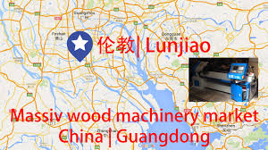 Woodworking Machinery Show China by Wood Machinery Market China Guangdong Lunjiao Youtube
