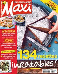 abonnement magazine maxi cuisine abonnement à maxi hors serie cuisine pas cher avec le bouquet