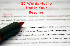 Resume Words To Use 25 Words Not To Use In Your Resume