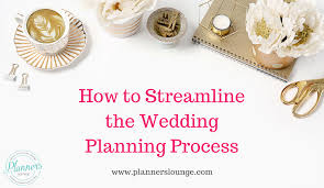 wedding planning how to streamline the wedding planning process