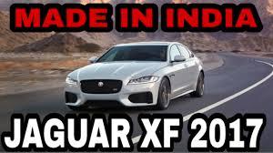 car prize jaguar xf 2017 review and price jaguar xf made in india car