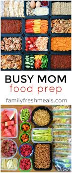 food prep meals busy mom food prep meals food prep and food