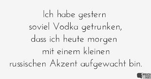 russische sprüche zum nachdenken habe gestern soviel vodka getrunken dass ich heute morgen mit