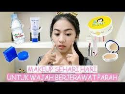 review tutorial makeup sehari hari tutorial full makeup foundation untuk wajah berjerawat tips