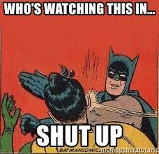 Meme Generator Batman Slap - who s watching this in shut up batman slap robin meme generator