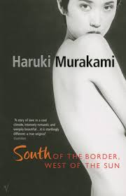 Of The South South Of The Border West Of The Sun By Haruki Murakami