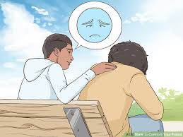 Words Of Comfort For A Depressed Friend 3 Ways To Comfort Your Friend Wikihow