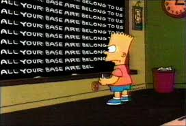 All Your Base Meme - references in other media simpsons wiki fandom powered by wikia