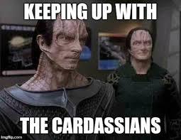 Meme Generator Star Trek - star trek cardassians keeping up with the cardassians image