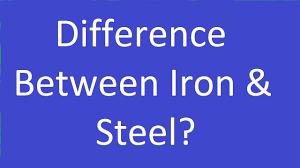 difference between iron u0026 steel youtube