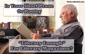 is your short prose or poetry u201cliterary enough u201d for literary