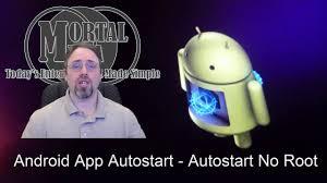 android autostart app android app autostart autostart no root