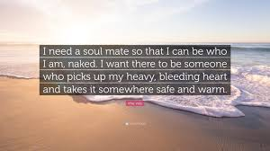 quotes heart bleeding ville valo quote u201ci need a soul mate so that i can be who i am