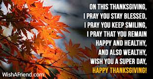 on this thanksgiving i pray you thanksgiving greetings
