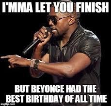 Beyonce Birthday Meme - kanye west imgflip