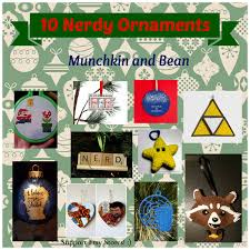 munchkin and bean 10 nerdy ornaments on beyond linky