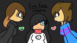 Two Face Meme - two face meme by katty the demon on deviantart