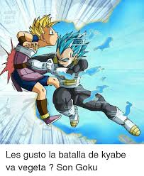 Memes De Vegeta - alorse aiste tuer te les gusto la batalla de kyabe va vegeta