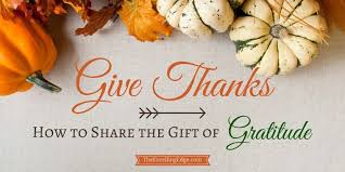 give thanks how to the gift of gratitude the excelling edge