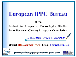 European Ippc Bureau European Commission European Ippc Bureau At The Institute For Prospective