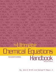 the ultimate chemical equations handbook u2014student edition