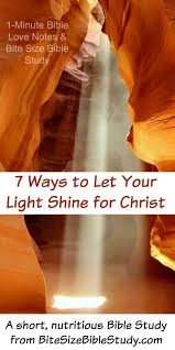 scripture about being the light bite size bible study 7 ways to be christ lights