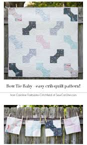 bow tie baby free quilt pattern easy easy easy u2014 sewcanshe
