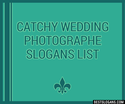 wedding taglines 30 catchy wedding photographe slogans list taglines phrases
