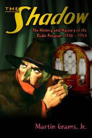 Radio Broadcasting Programs The Shadow The History And Mystery Of The Radio Program 1930