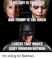 Batman Face Meme - if hillary is two face alibertarianfuturecom and trump is the