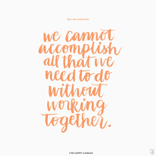 quote about working together happy working together quotes quotes