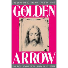 Chaplet Of The Holy Face The Golden Arrow The Devotion To The Holy Face Of Jesus The
