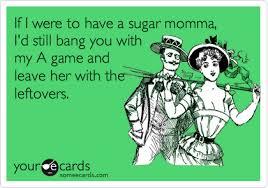 Sugar Momma Meme - list of synonyms and antonyms of the word sugar jokes