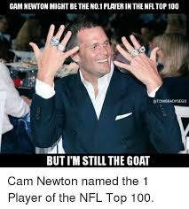 Top 100 Memes - cam newton might be the no1 planerin the nfl top100 brady sego but