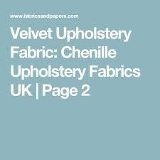 Velvet Chenille Upholstery Fabric Die Besten 25 Upholstery Fabric Uk Ideen Auf Pinterest Stühle