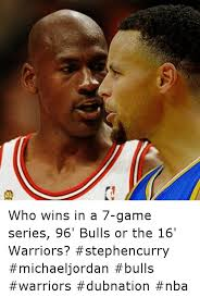 Game 7 Memes - a who wins in a 7 game series 96 bulls or the 16 warriors
